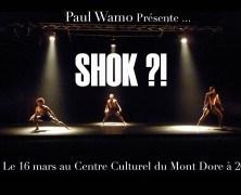 SHOK ?!  Paul Wamo présente….