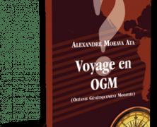 Voyage en OGM… par Alexandre Moeava Ata