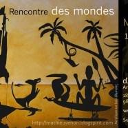 Rencontre des mondes, exposition de Mathieu Venon                                      Peintures/sculptures