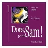 Dors, petit Sam ! de Frédérique Viole, Illustrations Mélissa Bazire