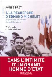 «A la recherche d'Edmond Michelet» d'Agnès Brot