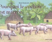 Pourquoi le cochon est marron de Nicole Chardon-Isch