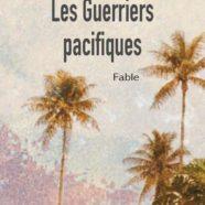 Les Guerriers Pacifiques présentés à Calédolivres par Nicole Chardon-Isch